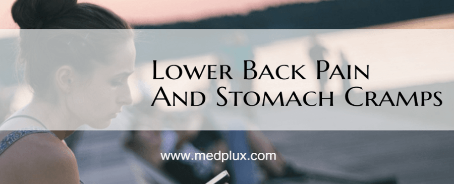 Lower Back Pain And Stomach Cramps Together 7 Top Causes, Treatment