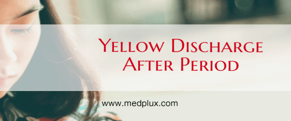 Yellow Discharge After Period or Pregnancy Odor, itchy 7 Top Causes