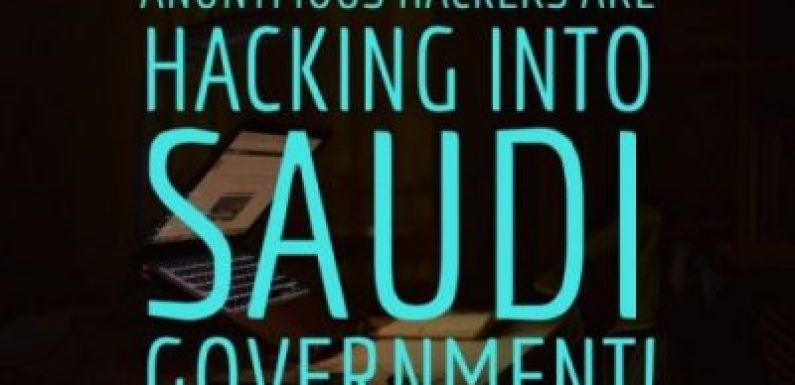 Anonymous Hackers Are Hacking Into Saudi Arabia