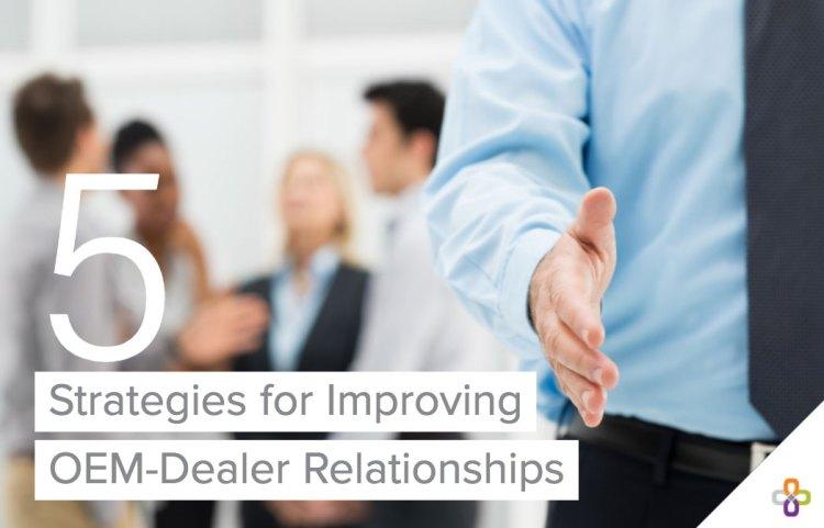 5 strategies for OEM Dealer Relationships image