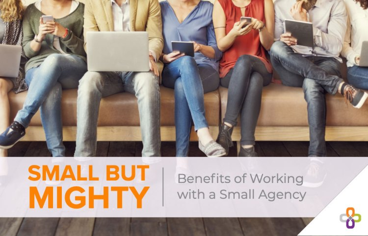 graphic - benefits of working with a small agency