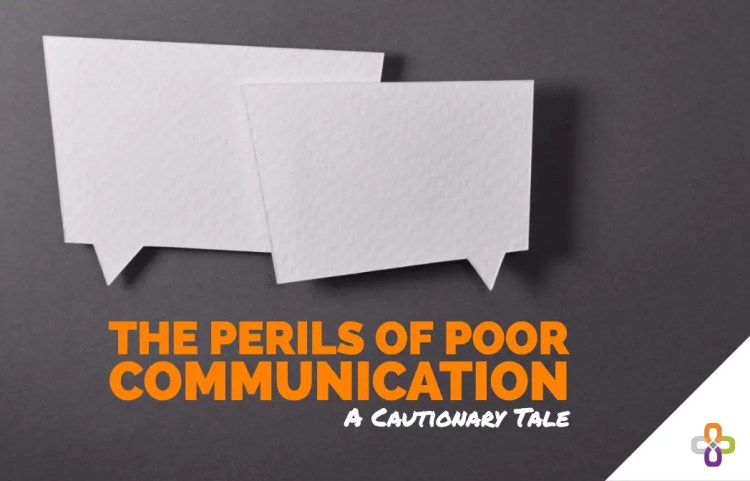 Well trained project managers avoid poor communication.