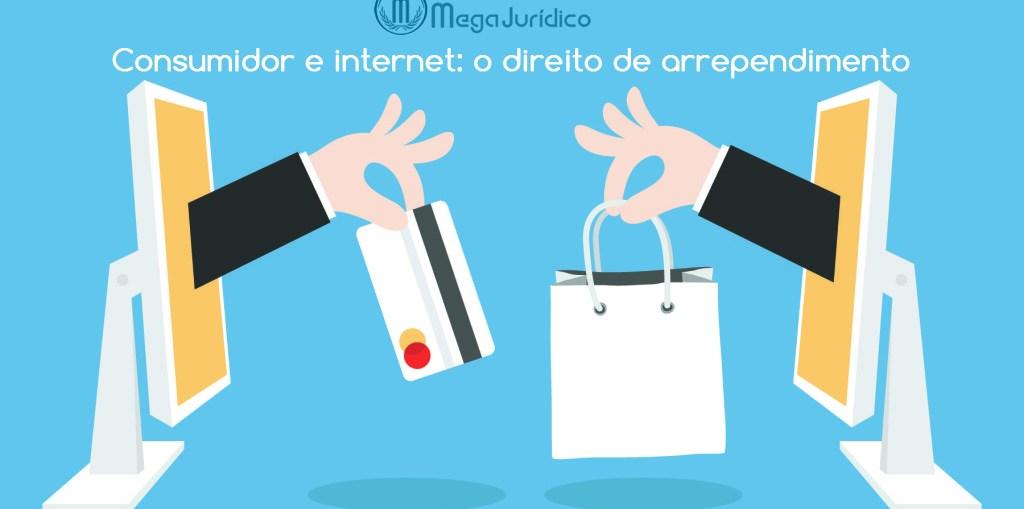 11bf84d12 Consumidor e internet: o direito de arrependimento | Megajuridico