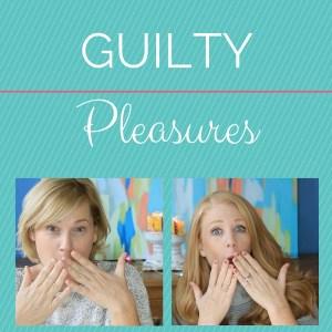 Guilty Pleasures Tag