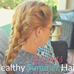Secrets of Healthy Summer Hair
