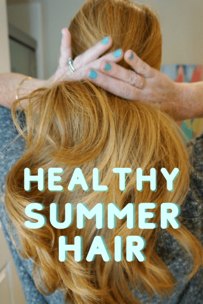 Tips for healthy summer hair - products to use and steps you can take to keep your hair looking and feeling healthy all summer long