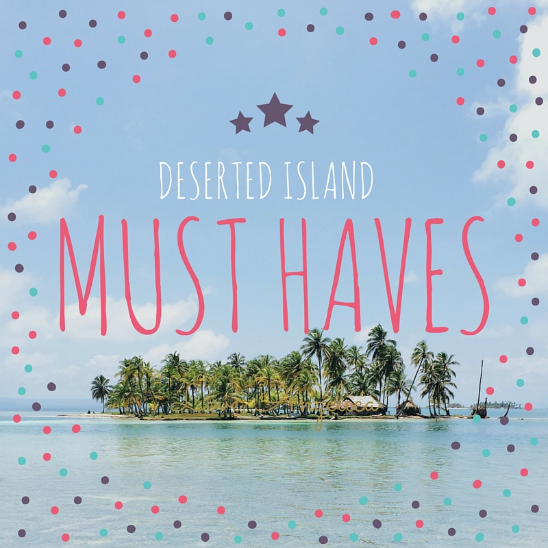 deserted island must haves