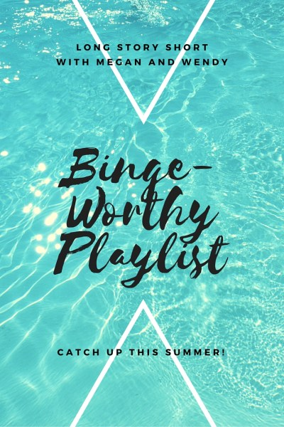 Throwback Thursday – Binge-Worthy Playlist