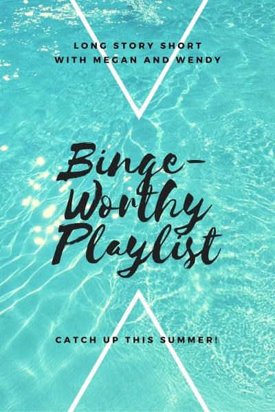 Binge-Worthy Playlist