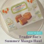 Mega Mango Haul from Trader Joe's