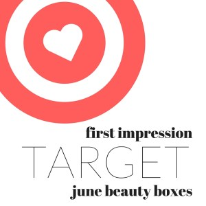 first impression target beauty box june