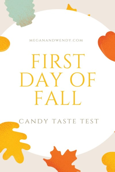 First Day of Fall candy taste test!