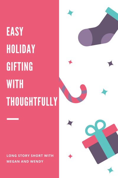 Easy Holiday Gifting with Thoughtfully