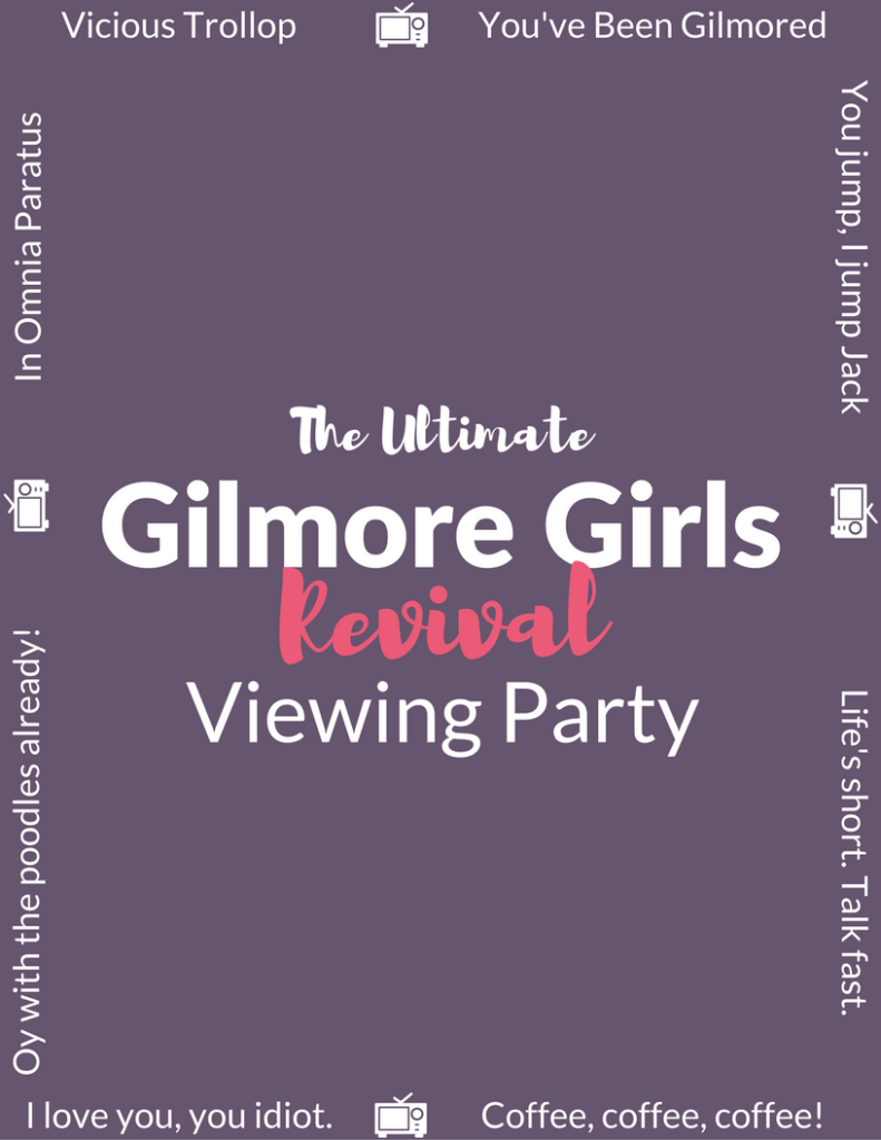 The Ultimate Gilmore Girls Revival Viewing Party - Everything you need from food to decor to games and party favors.