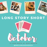 Long Story Short | October