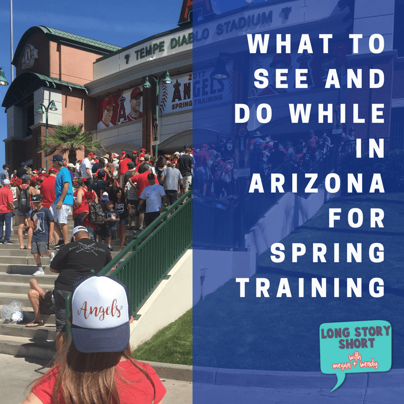 Headed to Arizona for Spring Training Baseball? Here's a couple of fun things you should include on your list of things to see and where to eat in and around Phoenix. | Long Story Short with Megan and Wendy