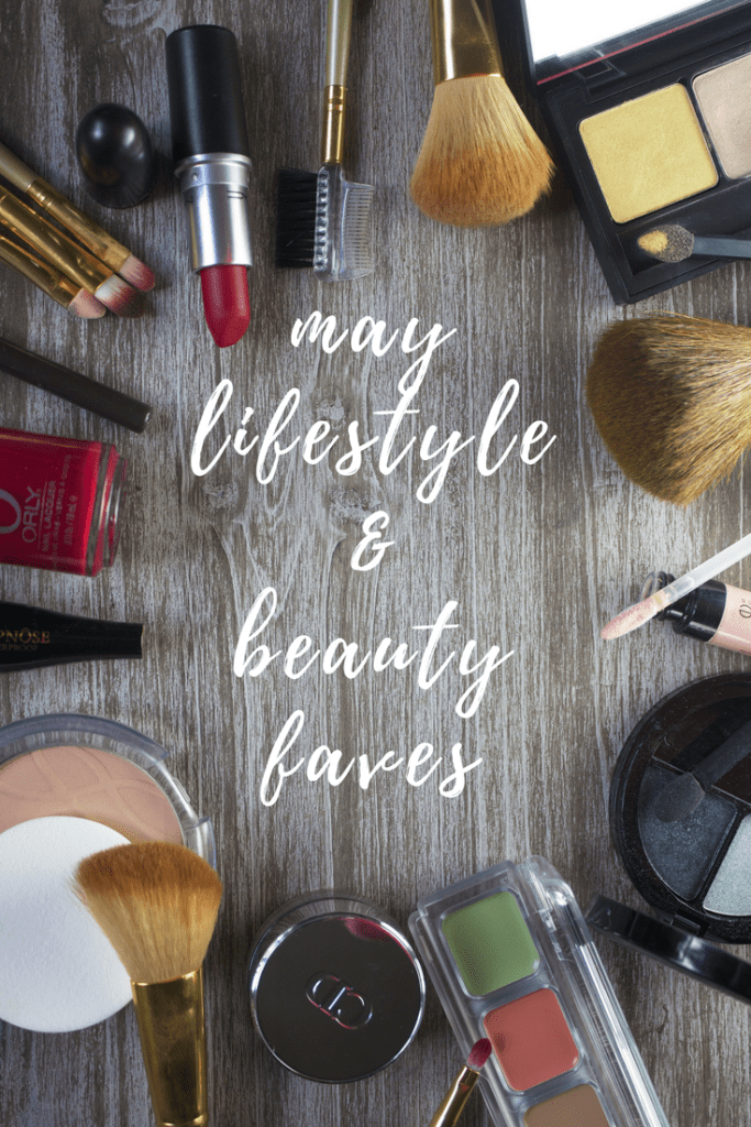 May Lifestyle and Beauty Favorites from Megan and Wendy