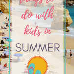 25 Things to do with Kids in Summer (when it's too hot to go outside)