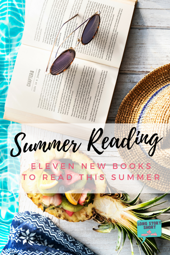 Books to Read in Summer 2018 - I've rounded up the best of the new releases and have chosen the eleven books I'm looking forward to reading this summer.