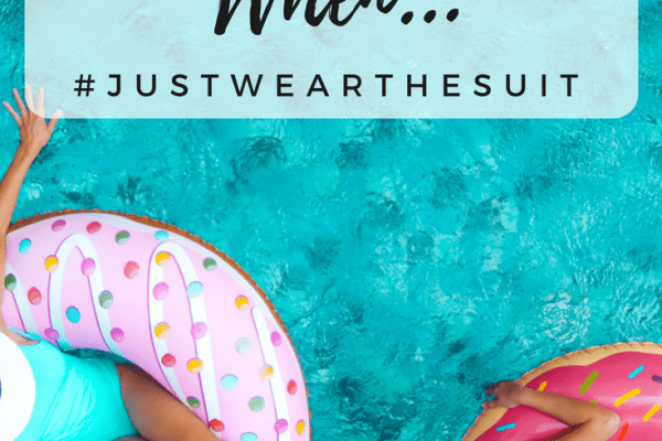 I've missed out on too many days because I wouldn't wear a bathing suit. What happened when I decided to just wear the suit? #justwearthesuit