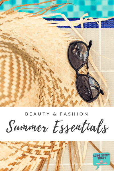Fashion and Beauty Essentials for Summer