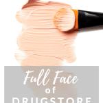 Full Face of Drugstore Makeup