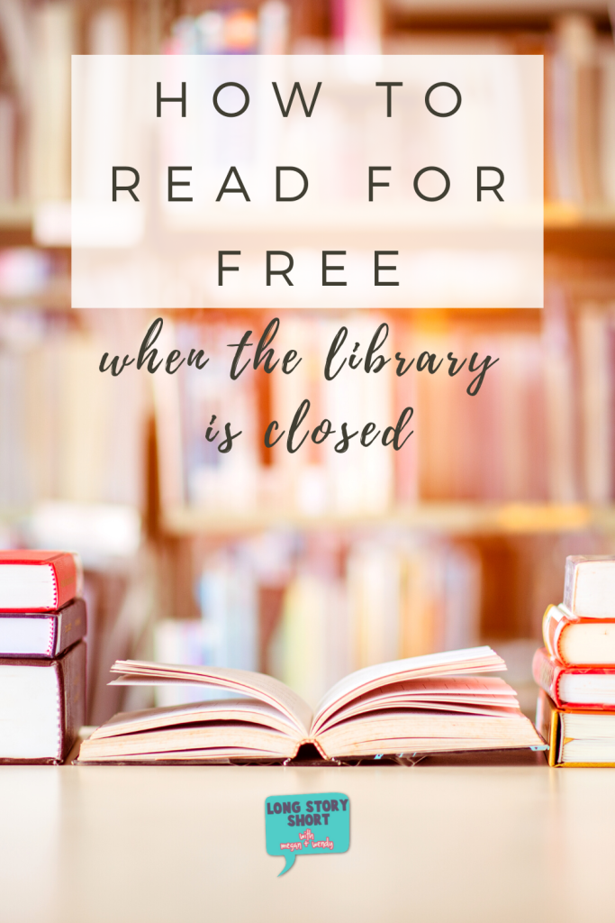 How to Read for Free when the library is closed - resources for free ebooks and audiobooks when you can't access the public library