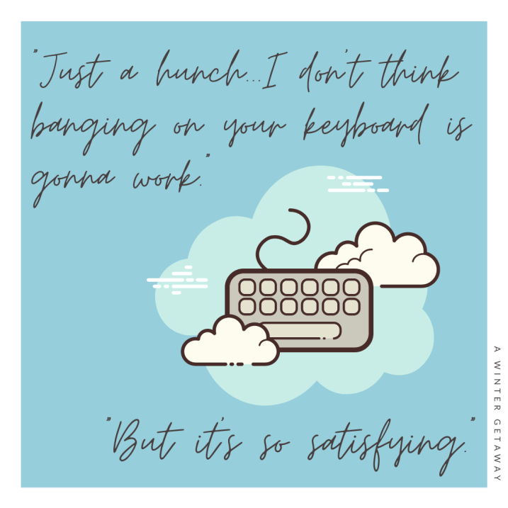 Who doesn't love banging on the computer keyboard when it won't load? Joe tells Courtney that her method isn't going to work. Take it from the Cyber Gopher - he might know a thing or two about computers. #AWinterGetaway