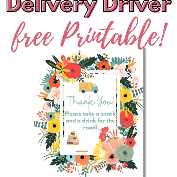 Spring Delivery Driver Thank You Printable - Thank you delivery person with this cute sign, and a basket of snacks and drinks to keep them hydrated and energized on the road!