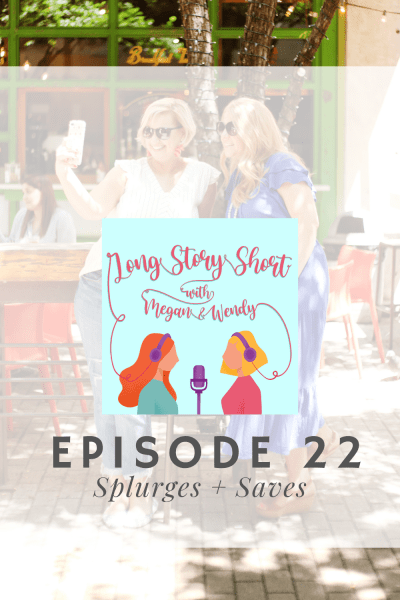 NEW PODCAST: Megan and Wendy talk about all the things they splurge on and where they choose to save a few bucks. Everything from beauty, household, fashion, and travel. #podernfamily