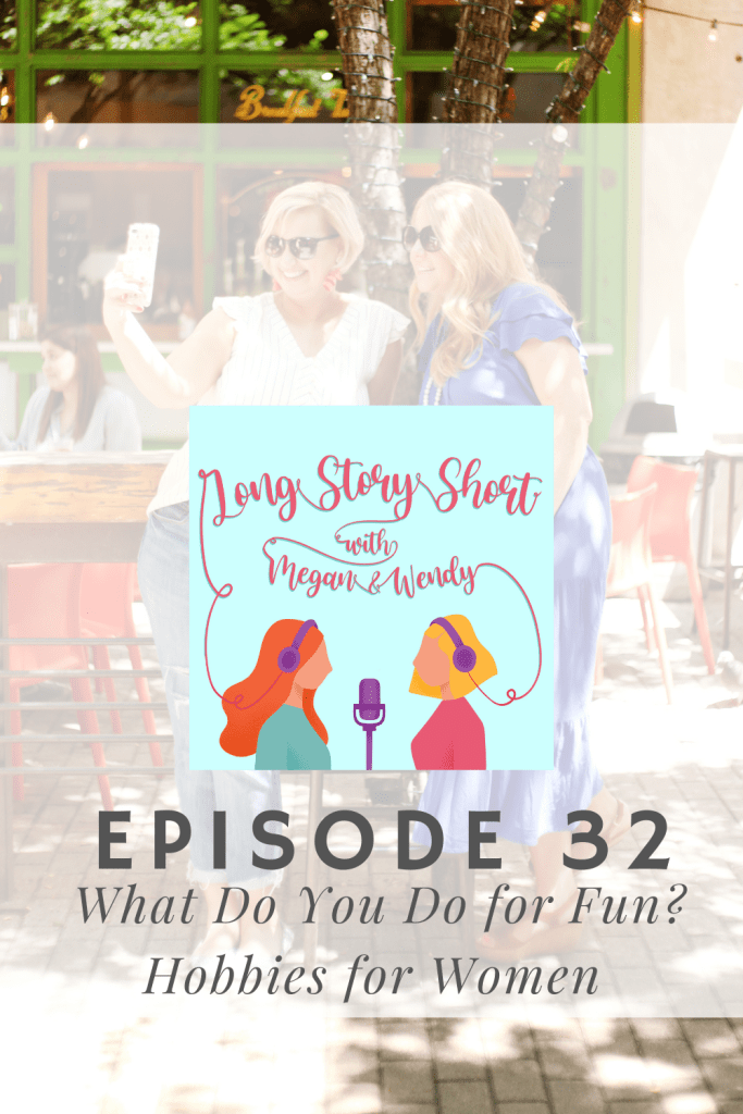 NEW PODCAST EPISODE: Megan and Wendy talk about hobbies. Do you have them? What are they? How do. you make time for them? Are they guilty pleasures? (the answer is no). Listen in as they talk about hobbies and so much more. #womenwhopodcast #momswhopodcast #femalepodcaster #podernfamily