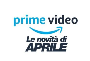 Prime Video novità aprile MegaNerd