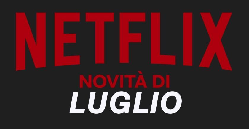 Netflix – Tutte le novità di luglio 2019