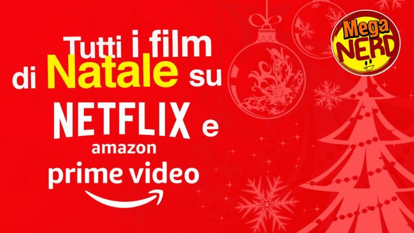 film di natale netflix amazon prime video