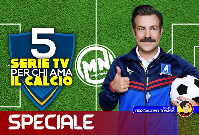 speciale serie tv sul calcio