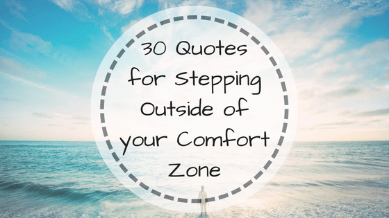Comfort Quotes Fascinating 48 Quotes For Stepping Outside Of Your Comfort Zone Megan Seamans