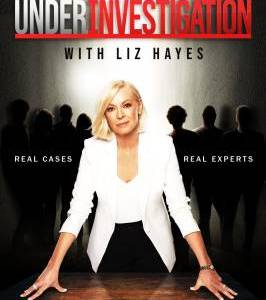 """Under Investigation – TV Programs (2021)  – Also known as """"Under Investigation with Liz Hayes""""_612dc15d083d0.jpeg"""