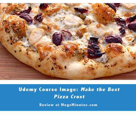 Udemy.com Course Review of Teresa L Greenway's Make the Best Pizza Crust Course | Read full review on MegsMinutes.com