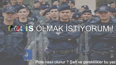 Photo of Polis Nasıl Olunur ?