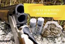 Photo of Birbirinden sağlam en çok tercih edilen ilk 10 av tüfeği !