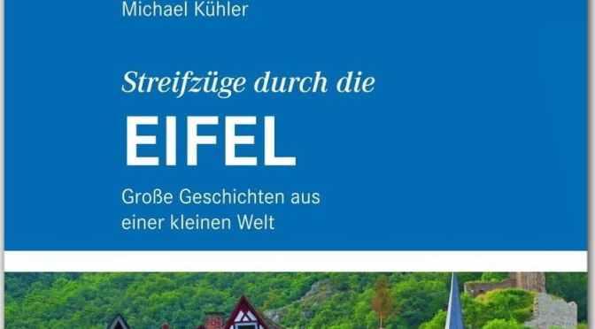 """Buchtipp: """"Streifzüge durch die Eifel"""""""
