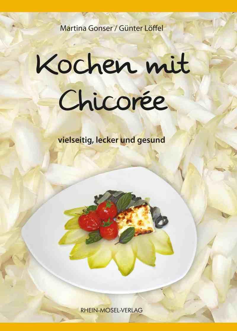 Martina Gonser/Günter Löffel, Kochen mit Chicorée