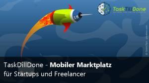 TaskDillDone - Mobiler Marktplatz für Startups und Freelancer