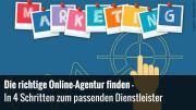 Wie finde ich die richtige Online-Agentur?
