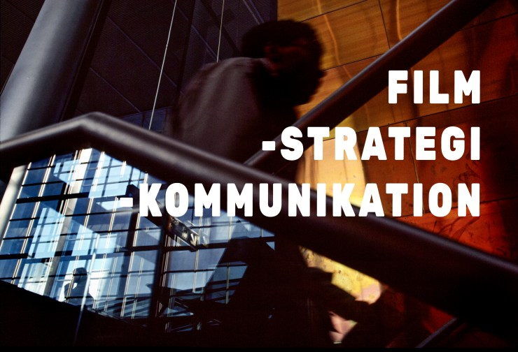 FIlmstrategi, filmkommunikation, strategi, film og video,
