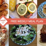 Free Weekly Menu Plan - Week 17 Recipes