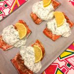 Baked Salmon With Creamy Garlic Yogurt Dill Sauce