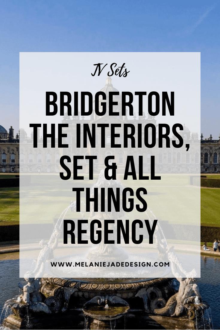 Bridgerton, the interiors, set and all things regency