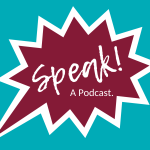 Speak! A Podcast about the Podcasting and Voiceover Industries