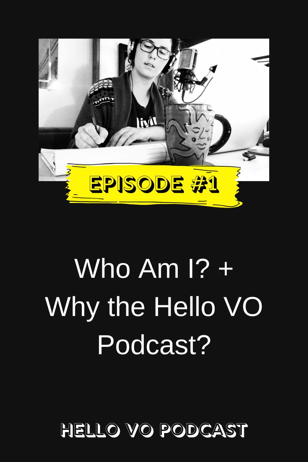 Hello VO Podcast Episode 1 - who the heck am I? why the Hello VO Podcast?